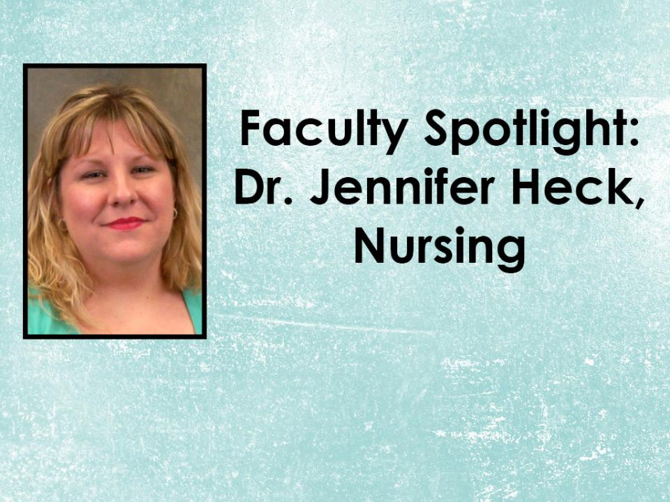 Faculty Spotlight: Dr. Jennifer Heck, Nursing