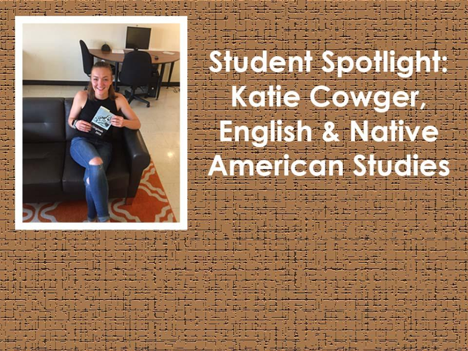 Student Spotlight: Katie Cowger, English and Native American Studies