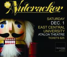 Nutcracker Saturday, Dec. 1 East Central University Ataloa Theatre: Tickets $25; OKC Ballet Logo; image of head of a Nutcracker doll