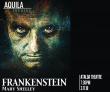 Aquila Theatre presents Frankenstein by Mary Shelley; Ataloa Theatre 7:30 p.m. March 11
