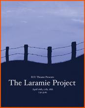 """The Laramie Project"" April 16, 17 & 18, 2020 Herman Chalmers Theatre Hallie Brown Ford Fine Arts Center"